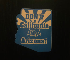 Don't California my Arizona BLUE