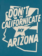 Load image into Gallery viewer, Don't Californicate my Arizona decal!