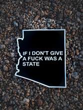 Load image into Gallery viewer, If I don't give a F@!& was a state (Arizona) decal