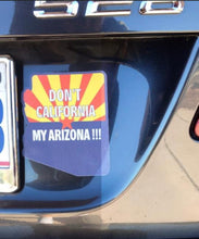 Load image into Gallery viewer, Don't California my Arizona Sticker