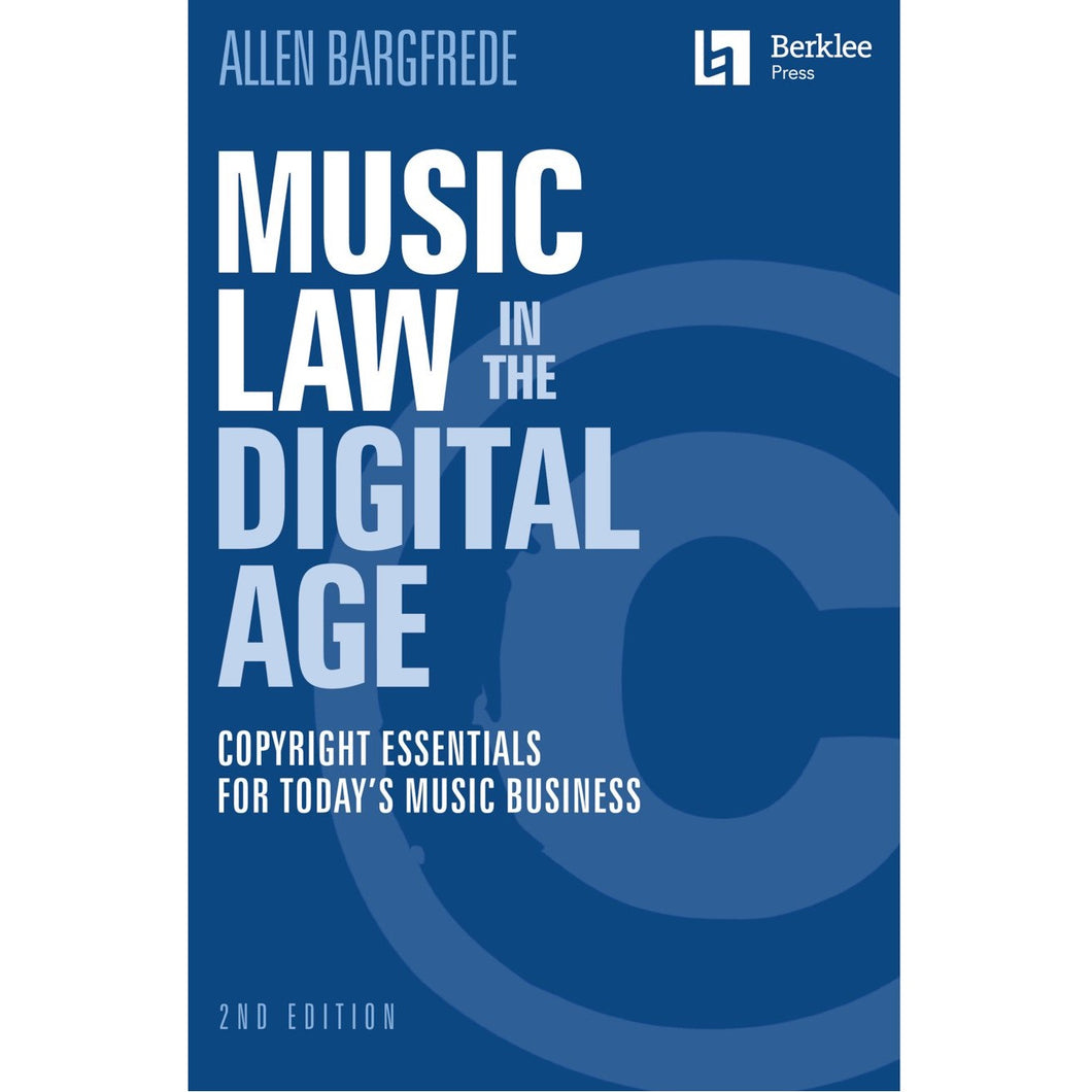 Hal Leonard HL00148196 Music Law In The Digital Age – 2nd Edition Copyright Essentials For Today's Music Business