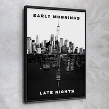 Load image into Gallery viewer, Early Mornings - Late Nights