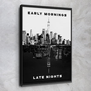 Early Mornings - Late Nights