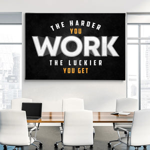 Harder You Work