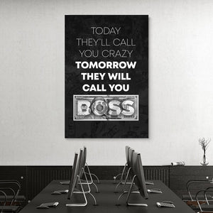 They Will Call You BOSS