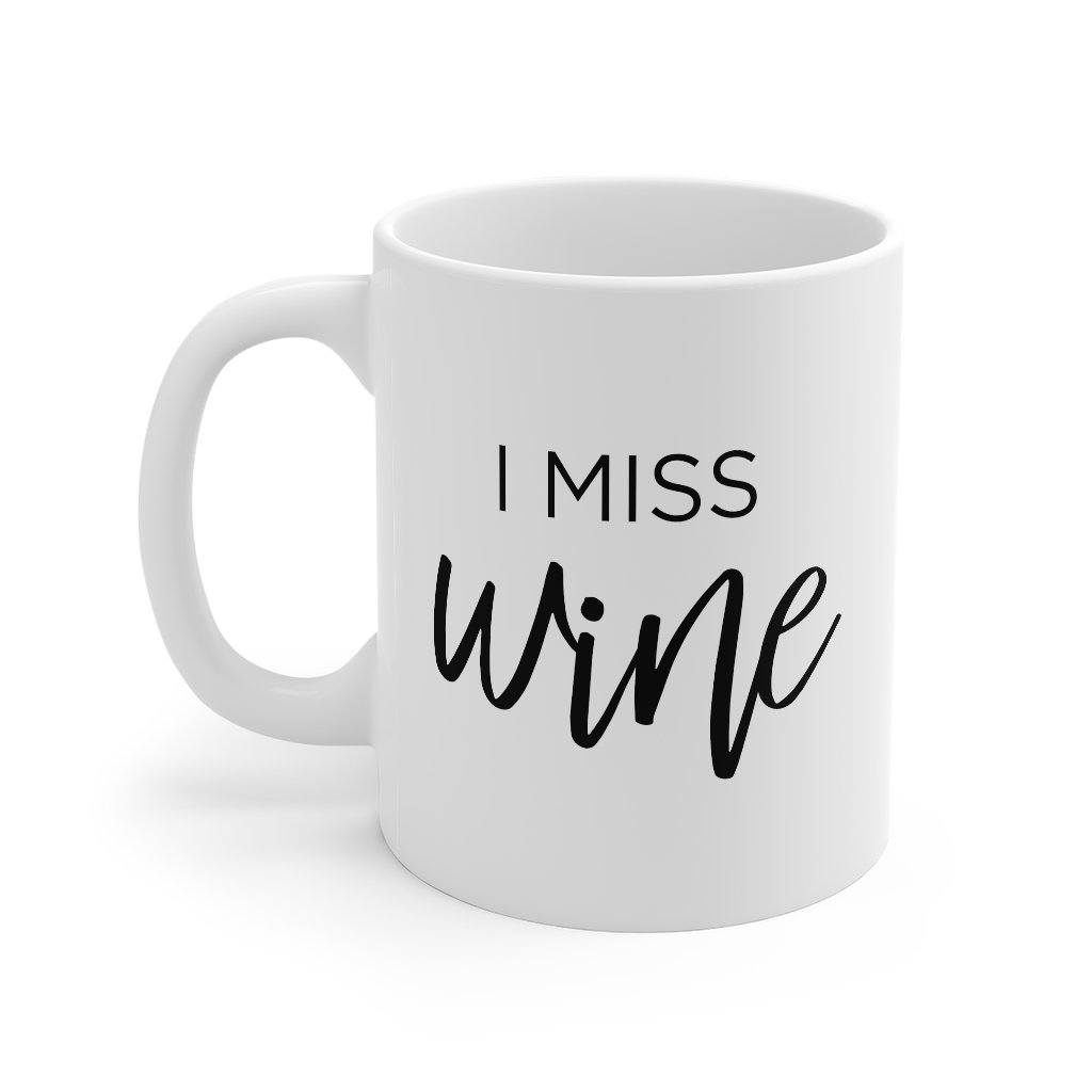 I Miss Wine Coffee Mug - Project Nursery