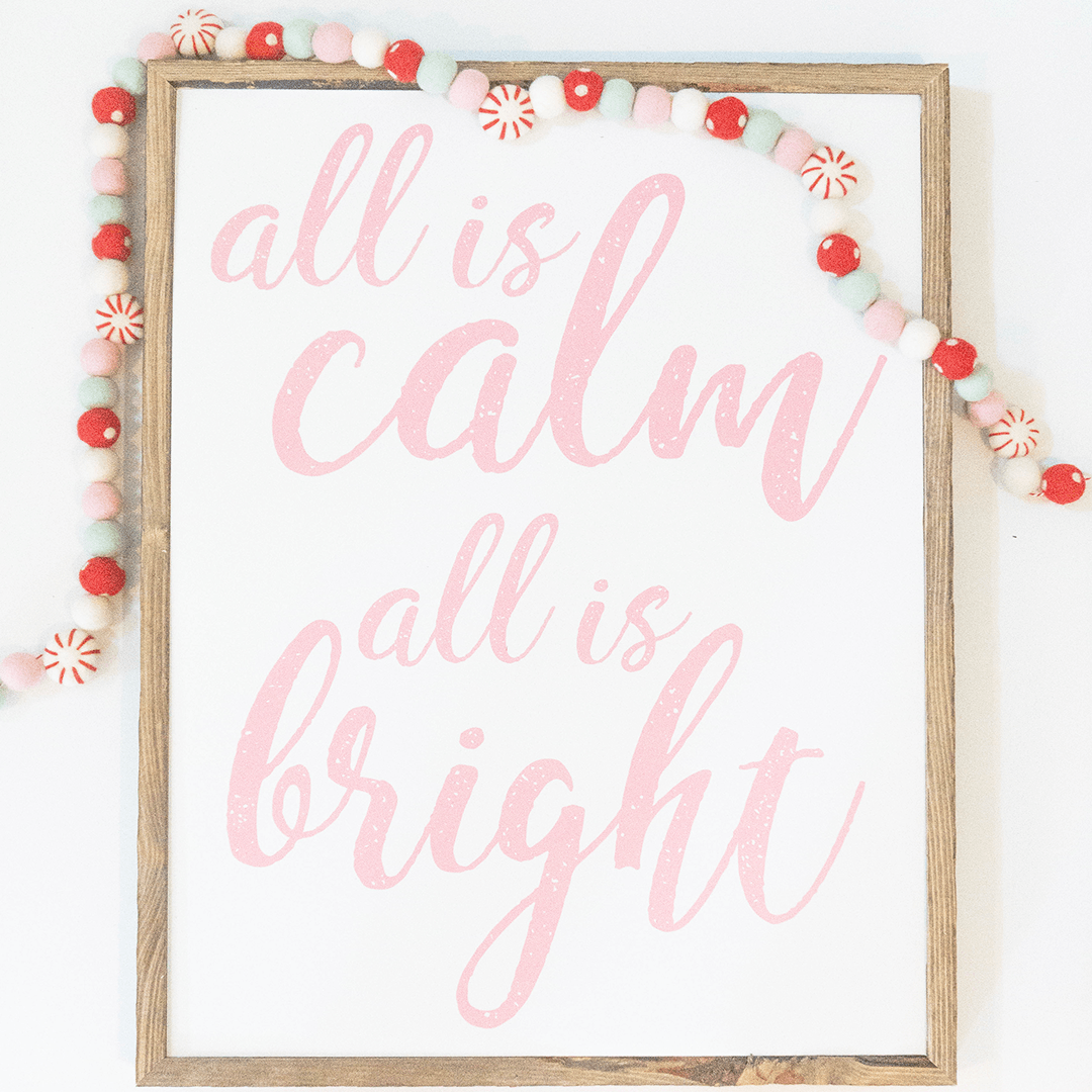 All is Calm, All is Bright Wooden Sign - PN x Opal + Olive Exclusive - Project Nursery