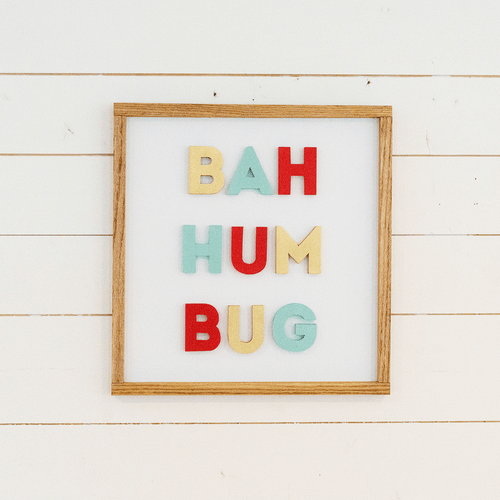 Bah Hum Bug Wooden Sign - PN x Opal + Olive Exclusive - Project Nursery
