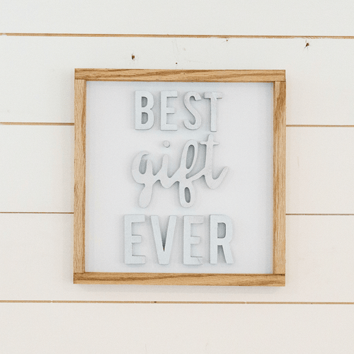 Best Gift Ever Wooden Sign - PN x Opal + Olive Exclusive - Project Nursery