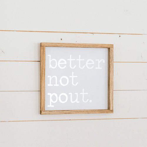 Better Not Pout Wooden Sign - PN x Opal + Olive Exclusive - Project Nursery