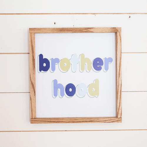 Brotherhood Wooden Sign - Project Nursery