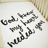 God Knew My Heart Needed You Organic Crib Sheet