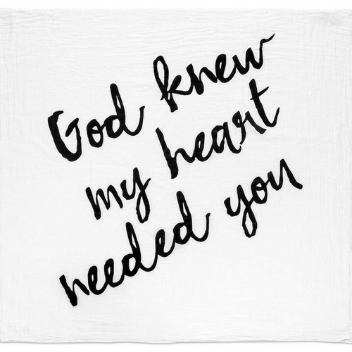 God Knew My Heart Needed You Swaddle Blanket - Project Nursery