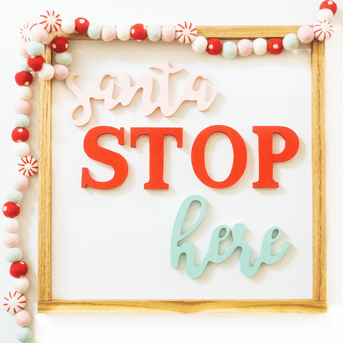 Santa Stop Here Wooden Sign - PN x Opal + Olive Exclusive - Project Nursery