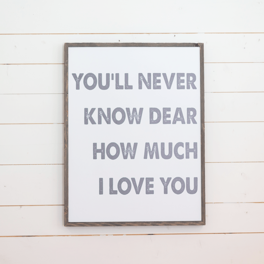 You'll Never Know Dear Wooden Sign - Project Nursery