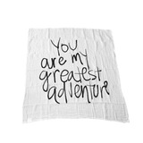 You Are My Greatest Adventure. Organic Swaddle  - The Project Nursery Shop