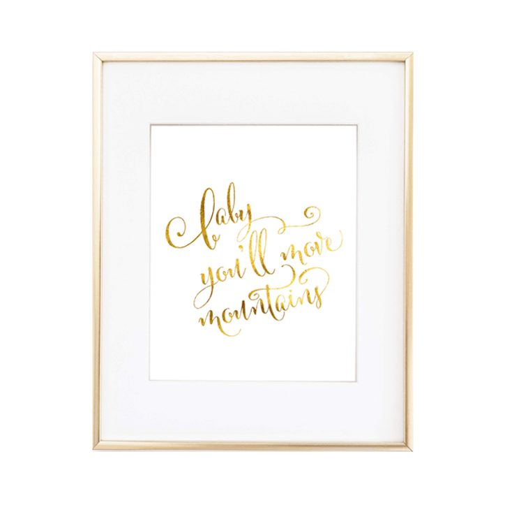 Baby You'll Move Mountains Print  - The Project Nursery Shop