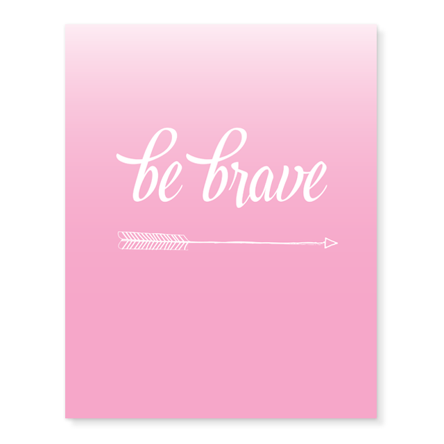 Be Brave Print in Pink - Project Nursery