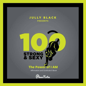 "Jully Black Presents - 100 Strong and Sexy ""The Power of I AM"" Affirmation and Gratitude Book"