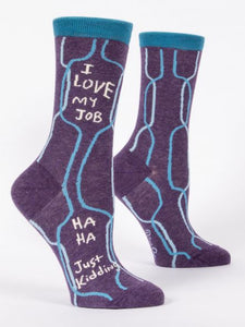 I LOVE MY JOB, HA HA JUST KIDDING - LADIES SOCK
