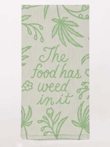 THE FOOD HAS WEED IN IT - DISH TOWEL