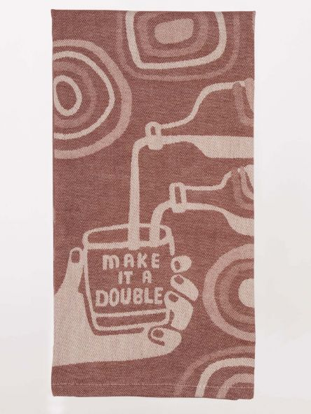 MAKE IT A DOUBLE - DISH TOWEL