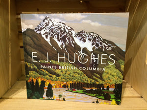 E.J. HUGHES PAINTS BRITISH COLUMBIA - BOOK