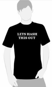 Let's Hash This Out T-Shirt