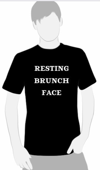 Resting Brunch Face T-Shirt