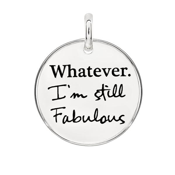 Candid 'Whatever I'm Still Fabulous' Pendant