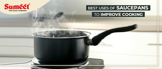 Best Uses of Saucepans to Improve Cooking