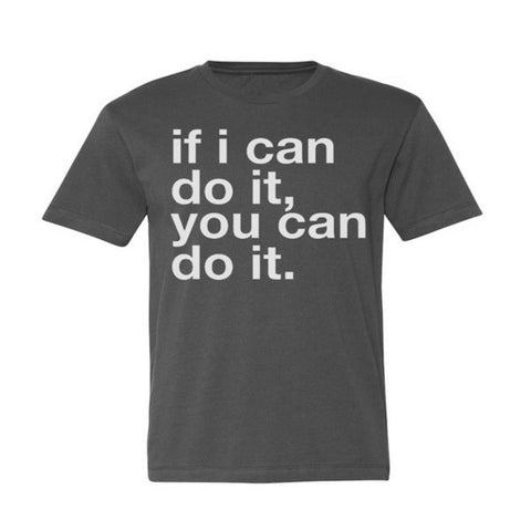 If I Can Do It Tee