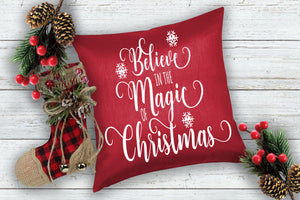 Believe in the magic of Christmas *Pillow size*
