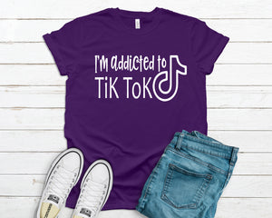 I'm addicted to tik tok
