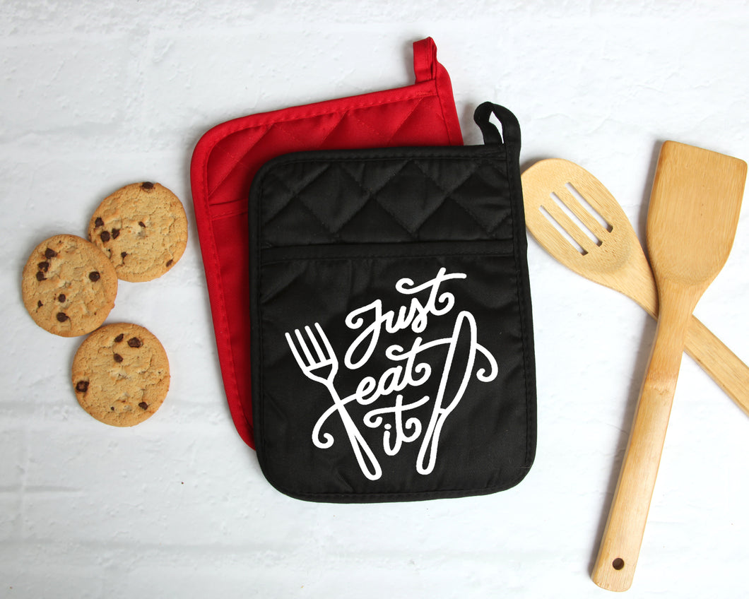 Just eat it - pot holder kitchen size