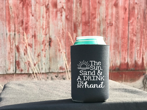 The sun, sand & drink in my hand koozie pocket size
