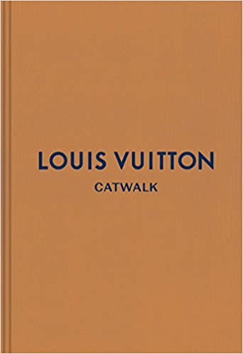 Louis Vuitton: The Complete Fashion Collections (Catwalk) (Hardcover)