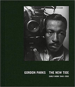 Gordon Parks: The New Tide: Early Work 1940–1950 (Hardcover)