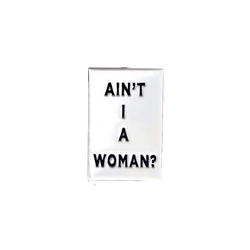 Ain't I A Woman? - Enamel Pin by Reformed School