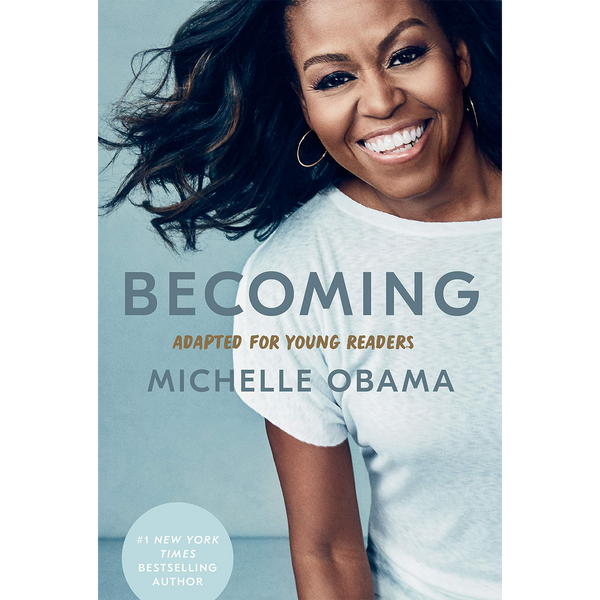 Becoming by Michelle Obama (Adapted for Young Readers)