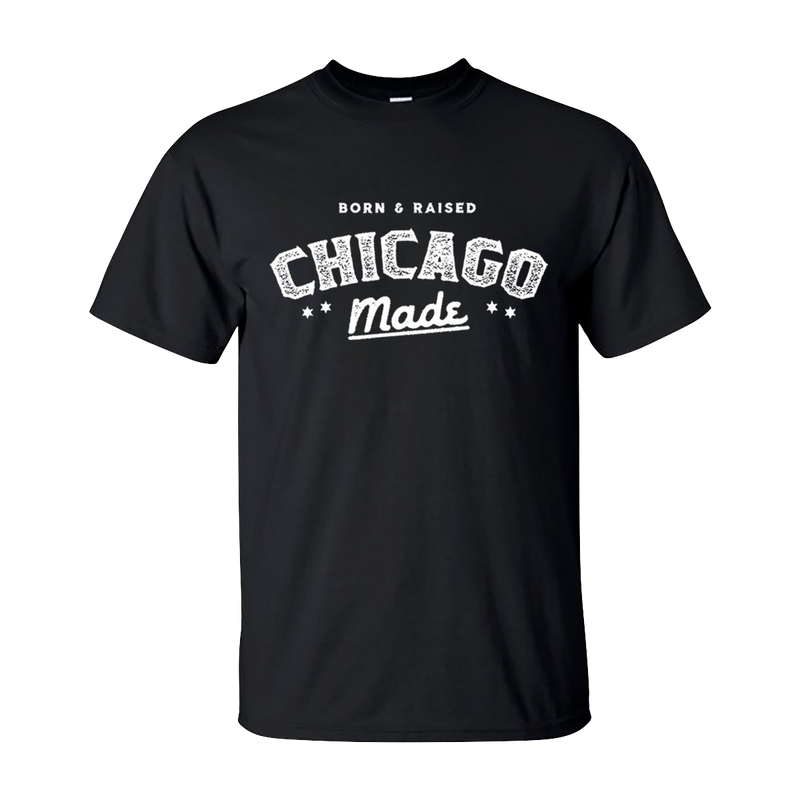 Born & Raised Chicago Made T-shirt