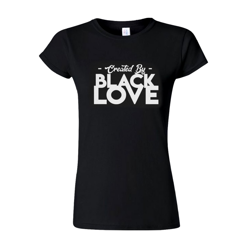 Created by Black Love Women's T-shirt