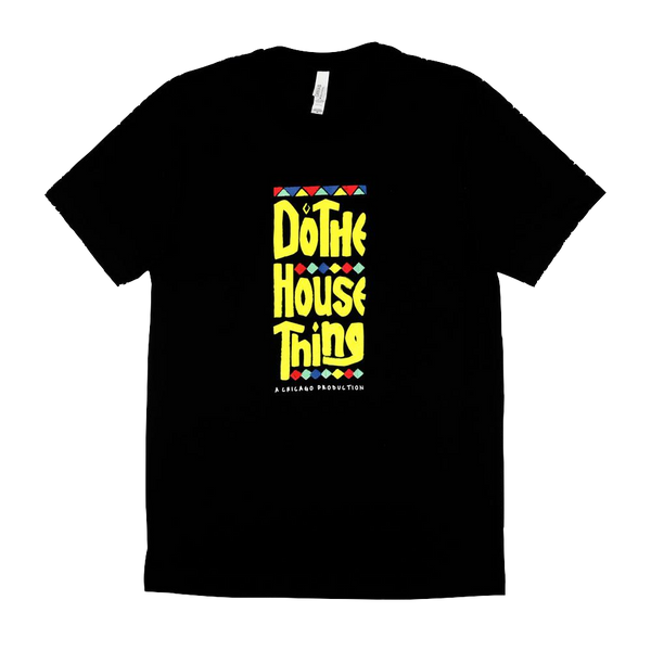 Do The House Thing T-Shirt