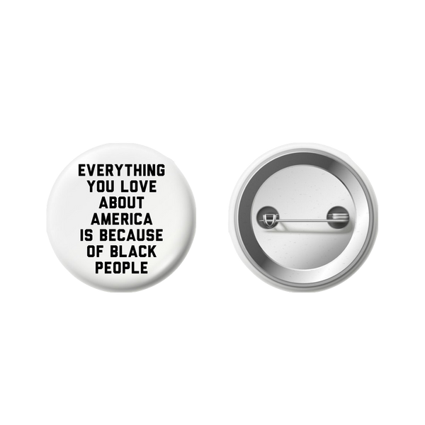 Everything You Love About America Button