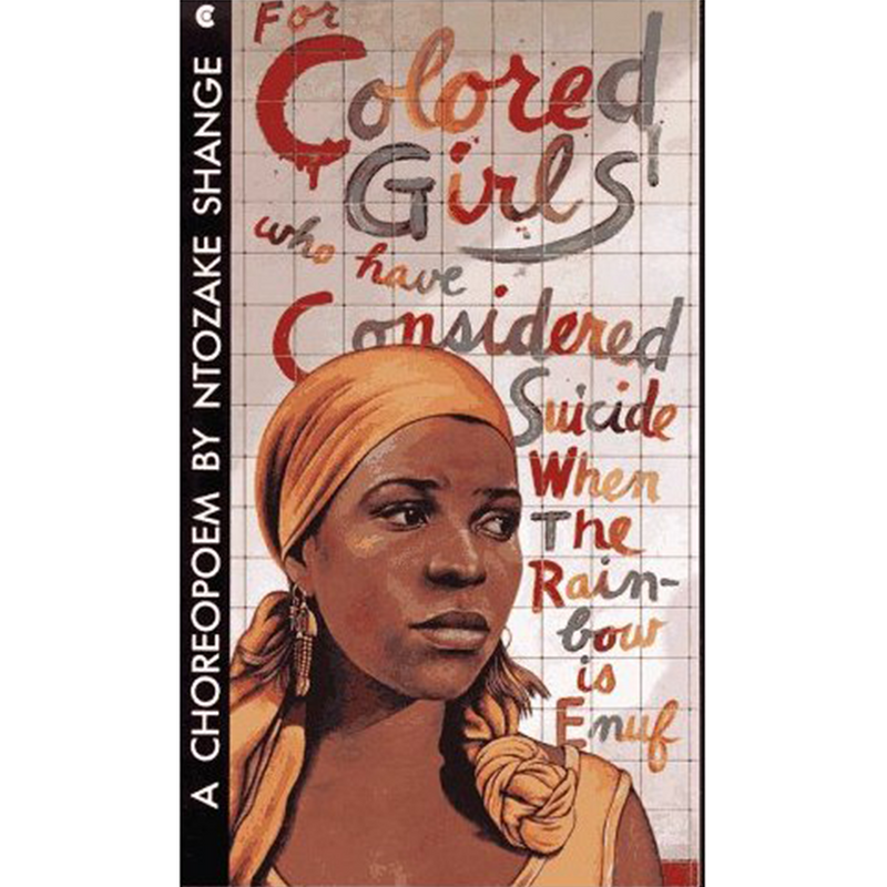 For Colored Girls Who Have Considered Suicide When The Rainbow Is Enuf (Paperback)