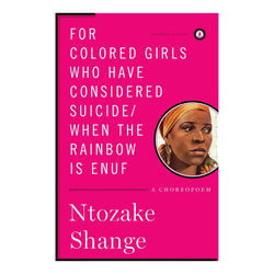 For Colored Girls Who Have Considered Suicide / When the Rainbow Is Enuf (Hardcover)