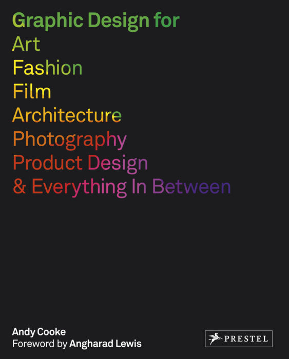 Graphic Design for Art, Fashion, Film, Architecture, Photography, Product Design and Everything in Between (Paperback)