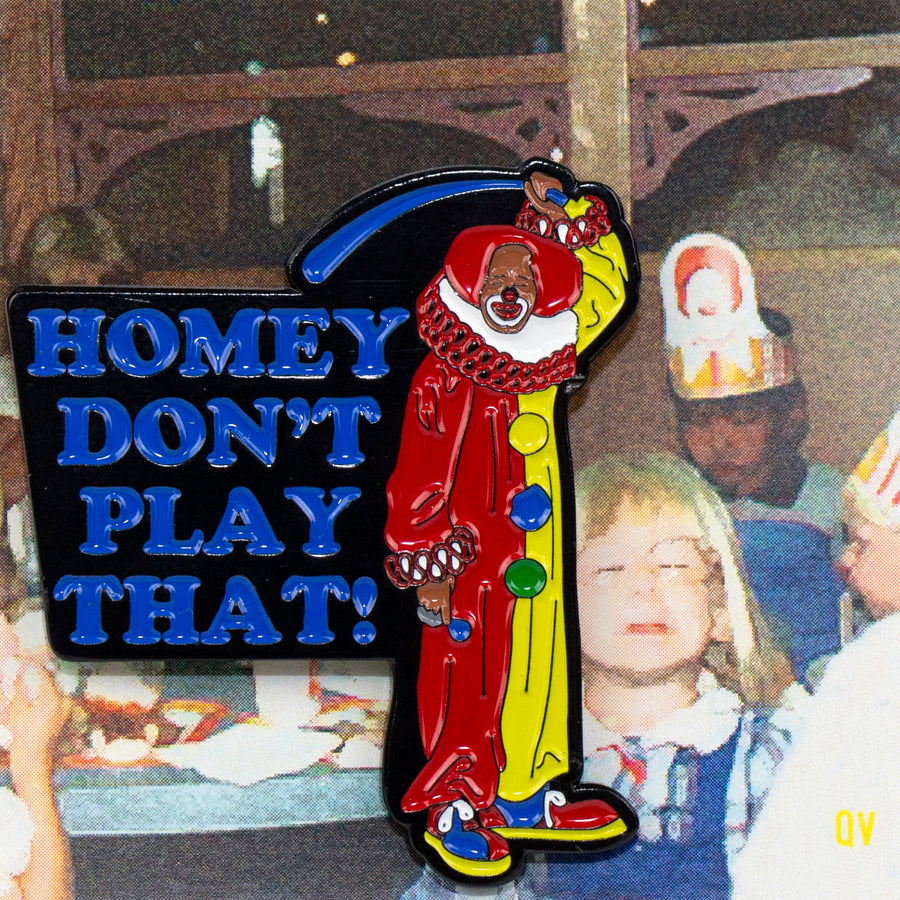 Homey Don't Play That Enamel Pin