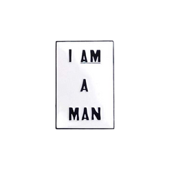 I AM A MAN - Enamel Pin by Reformed School