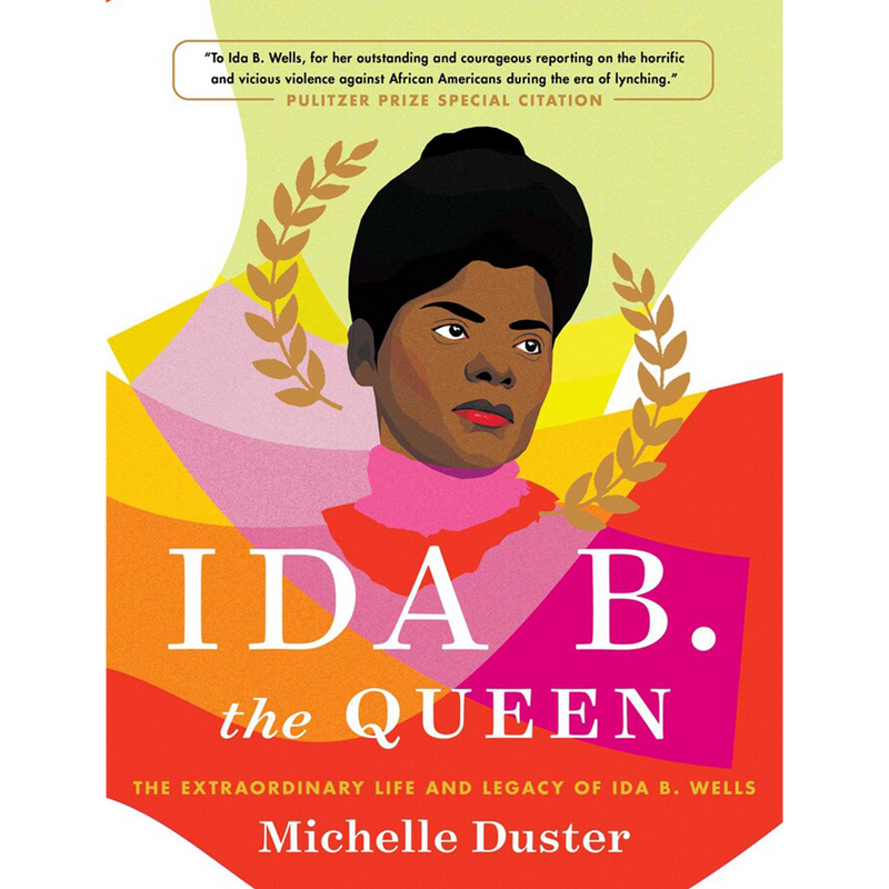 Ida B. the Queen by Michelle Duster